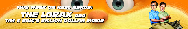 Ep. 39: Tim and Eric's Billion Dollar Lorax